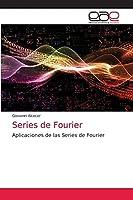 Series de Fourier: Aplicaciones de las Series de Fourier