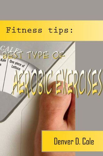 Fitness tips: Best type of aerobic exercises - One Of Fitness Workouts Is Aerobics Water Aerobics Exercises, Aerobic Breathing, Aerobic Dance (English Edition)