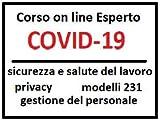 Corso on line Esperto COVID-19 sicurezza del lavoro, privacy, modelli 231, gestione del personale