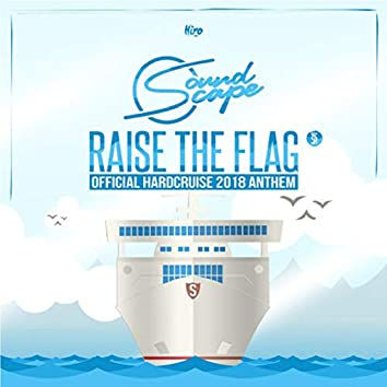 Raise The Flag (Official 2018 Hardcruise Anthem)