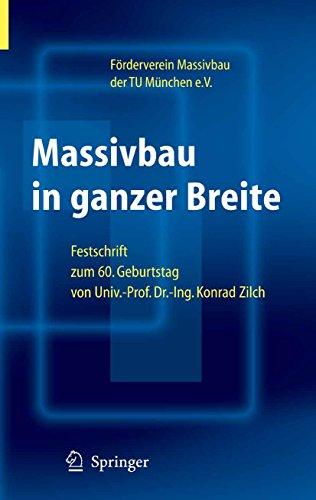 Massivbau in ganzer Breite: Festschrift zum 60. Geburtstag von Univ.-Prof. Dr.-Ing. Konrad Zilch
