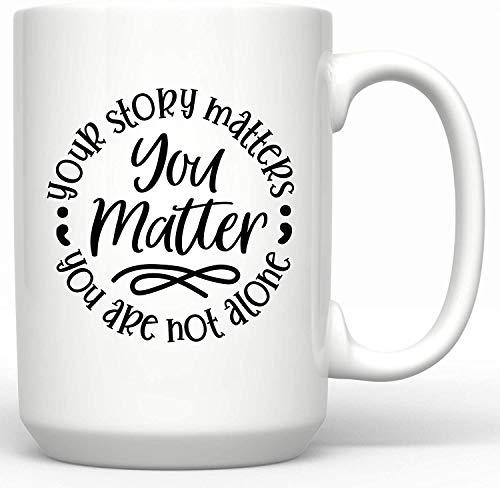 Taza de café con texto en inglés 'Your Story Matters You are Not Alone Teacher, You Matter Inspirational Coffee Mug Taza de cerámica, 15 onzas