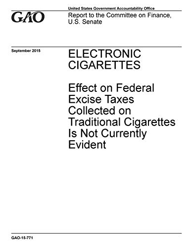 Electronic Cigarettes: Effect on Federal Excise Taxes Collected on Traditional Cigarettes Is Not Currently Evident