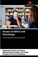Essays on Ethics and Psychology: Praxis, training and research in Psychology