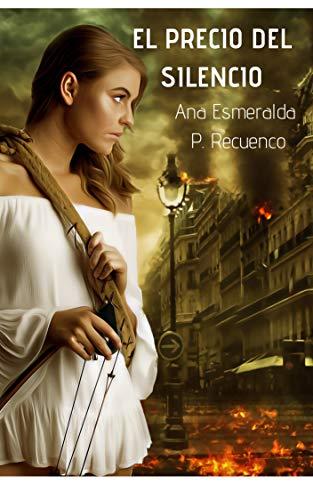 EL PRECIO DEL SILENCIO: Ana Esmeralda P. Recuenco