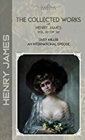 The Collected Works of Henry James, Vol. 22 (of 36): Daisy Miller; An International Episode (Bookland Classics)