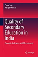Quality of Secondary Education in India: Concepts, Indicators, and Measurement