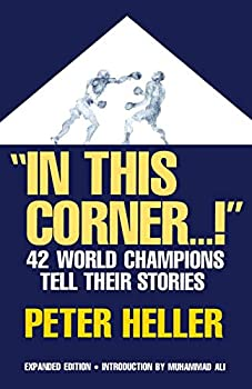 In This Corner    !  Forty-two World Champions Tell Their Stories