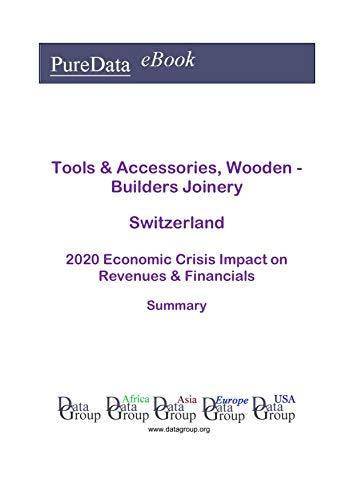 Tools & Accessories, Wooden - Builders Joinery Switzerland Summary: 2020 Economic Crisis...