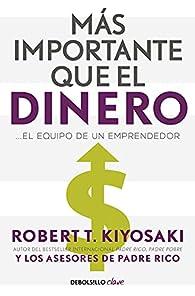 Más importante que el dinero par Robert T. Kiyosaki