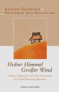 Hoher Himmel, Großer Wind: Leben, Gedichte und Kalligraphie