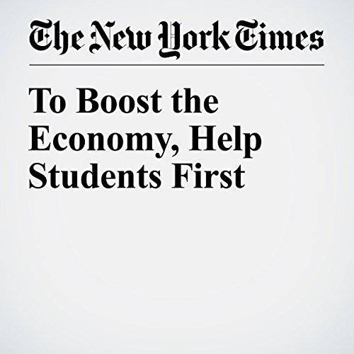 To Boost the Economy, Help Students First audiobook cover art