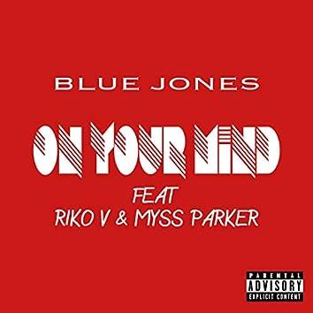 On Your Mind (feat. Riko V & Myss Parker)