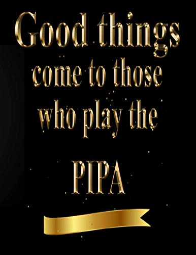 Good Things Come to Those Who Play The Pipa: Blank Sheet Pipa Music Notebook,Manuscript Staff paper for Notes. Composition Notebook 13 Staves, 8.5 x 11, 110 pages.GIFT FOR Pipa STUDENTS