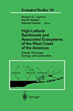 High-Latitude Rainforests and Associated Ecosystems of the West Coast of the Americas: Climate, Hydrology, Ecology, and Conservation (Ecological Studies Book 116)