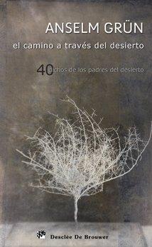 El camino a través del desierto: 40 dichos de los padres del desierto: 101 (Caminos)