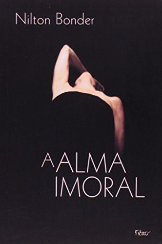 A Alma Imoral: Traição e tradição através dos tempos