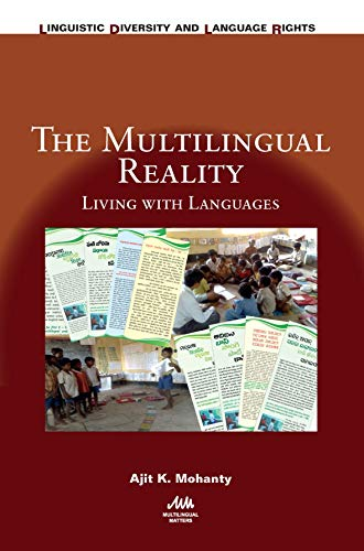 Compare Textbook Prices for The Multilingual Reality: Living with Languages Volume 16 Linguistic Diversity and Language Rights 16  ISBN 9781788921954 by Mohanty, Ajit K.