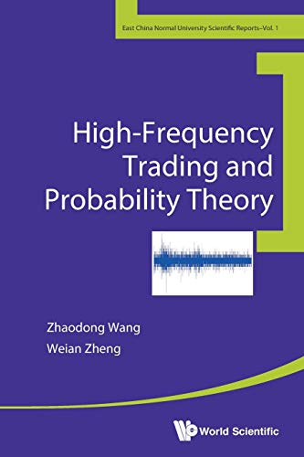 High-Frequency Trading And Probability Theory (East China Normal University Scientific Reports)