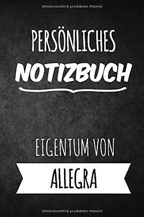 Allegra Notizbuch: Persönliches Notizbuch für Allegra | Geschenk & Geschenkidee | Eigenes Namen Notizbuch | Notizbuch mit 120 Seiten (Liniert) - 6x9