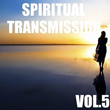 Spiritual Transmission, Vol.5