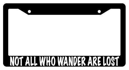 Not All Who Wander Are Lost Black Plastic License Plate Frame