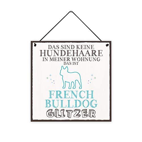 Fashionalarm Holzschild - Das sind Keine Hundehaare - French Bulldog Glitzer Bedruckt | Deko-Schild Spruch Hunde-Besitzer Französische Bulldogge, ca. 20x20 cm, 8 mm