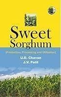 Sweet Sorghum: Production, Processing & Utilisation