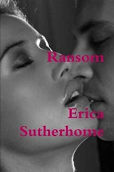 Ransom by [Erica Sutherhome]