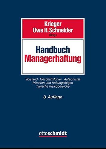 Handbuch Managerhaftung: Vorstand Geschäftsführer Aufsichtsrat. Pflichten und Haftungsfolgen. Typische Risikobereiche.
