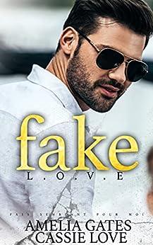 Fake Love: Une histoire d'amour impossible par [Amelia Gates, Cassie Love]