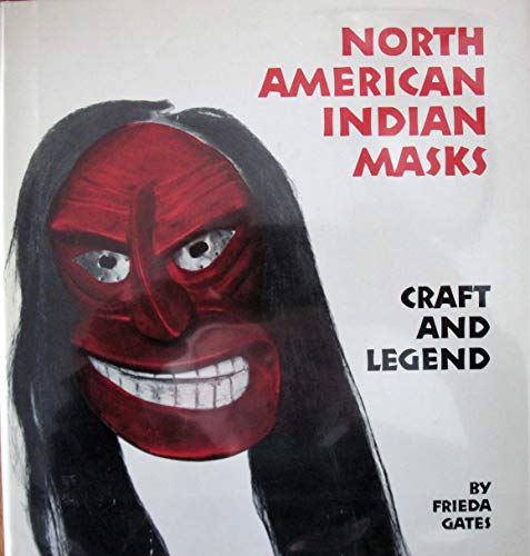North American Indian Masks Craft and Legend