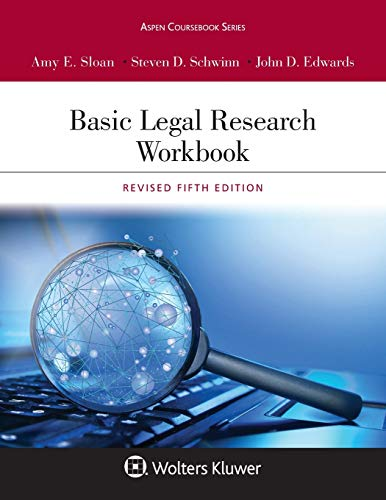 Compare Textbook Prices for Basic Legal Research Workbook: Revised Fifth Edition Aspen Coursebook Series 5 Edition ISBN 9781543804584 by Sloan, Amy E.,Schwinn, Steven D.,Edwards, John D.