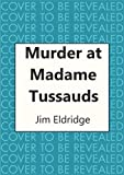 Murder at Madame Tussauds: The gripping historical whodunnit (Museum Mysteries) (English Edition)