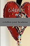 CARNET DE CREATION POUR BRODEUSE: livre avec grilles vierges àcompléter pour créations de motifs de...
