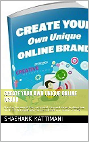 Create your own unique online brand: Branding has evolved from nonsensical trademark names to descriptive  words that tell people who you are and what your passion is in life.