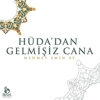 Hüda'dan Gelmişiz Cana