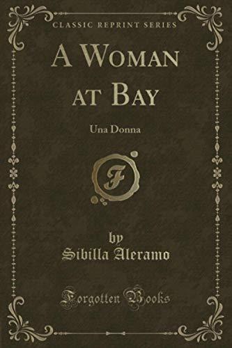 A Woman at Bay (Classic Reprint): Una Donna