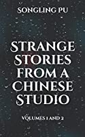 Strange Stories from a Chinese Studio: Volumes 1 and 2