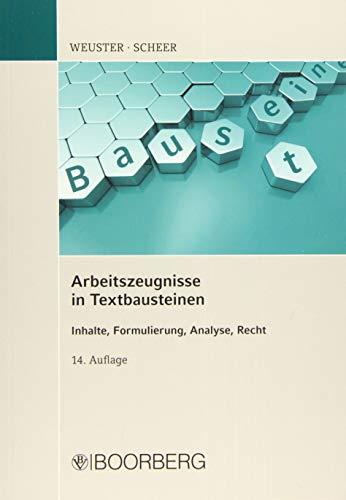 Arbeitszeugnisse in Textbausteinen: Rationelle Erstellung, Zeugnisanalyse, Rechtsfragen