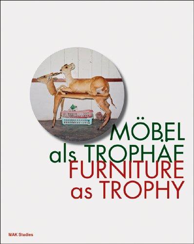 Möbel als Trophäe / Furniture as Trophy (Mak Studies)