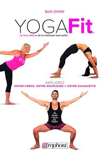 YogaFit: Le livre officiel de la méthode best-seller (FORME ET BIEN-E) (French Edition)