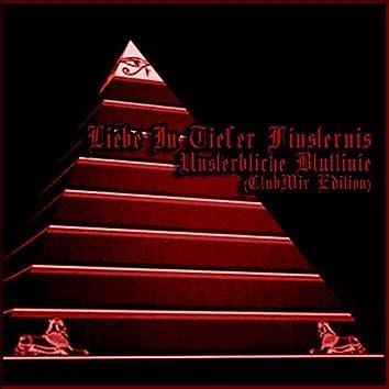 Unsterbliche Blutlinie (Clubmix Edition)