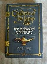 Children of the Lamp #1 The Akhenaten Adventure P B Kerr 2004 HCDJ 1st/ 1st