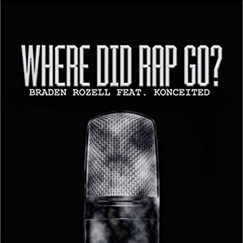 Where Did Rap Go? (feat. Konceited)