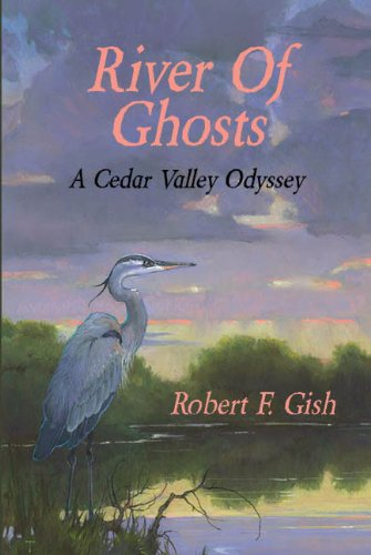 River of Ghosts: A Cedar Valley Odyssey (English Edition)