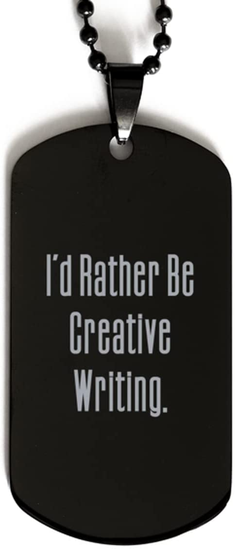 Cheap Creative Writing Black Dog Tag, I'd Rather Be, Gifts for Men Women, Present from, Engraved Pendant Necklace for Creative Writing