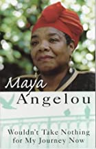 Wouldn't Take Nothing For My Journey Now by Dr Maya Angelou (16-Mar-1995) Paperback