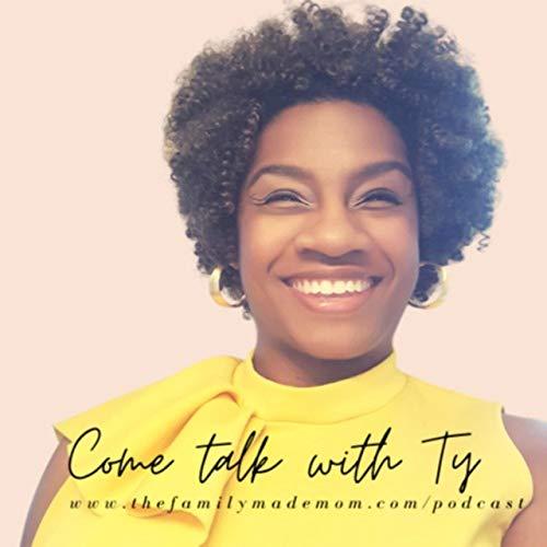 "The Family Made Mom Podcast By The Family Made Mom | Natiya ""Ty"" McFadden cover art"