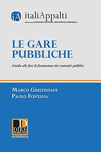 Le gare pubbliche. Guida alle fasi di formazione dei contratti pubblici